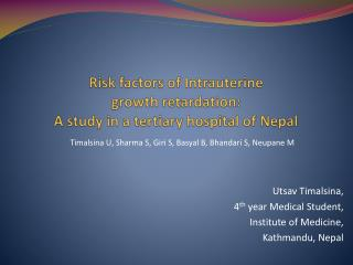 Risk factors of Intrauterine  growth retardation: A study in a tertiary hospital of Nepal