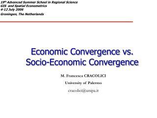 Economic Convergence vs.  Socio-Economic Convergence