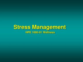 Stress Management HPE 1000-01 Wellness