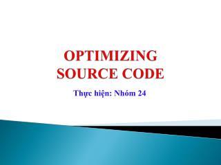 OPTIMIZING  SOURCE CODE