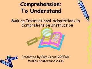 Comprehension:  To Understand