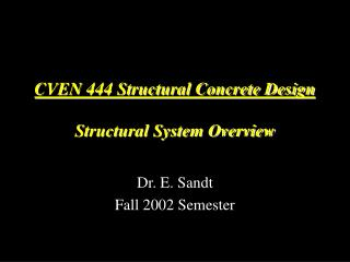 CVEN 444 Structural Concrete Design Structural System Overview