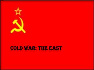 Cold War: The East