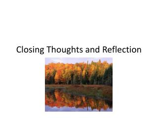 Closing Thoughts and Reflection