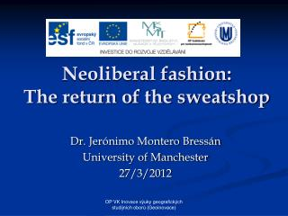 Neoliberal fashion: The return of the sweatshop