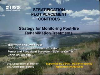 STRATIFICATION PLOT PLACEMENT CONTROLS  Strategy for Monitoring Post-fire Rehabilitation Treatments