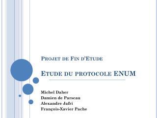 Projet de Fin d'Etude Etude du protocole ENUM
