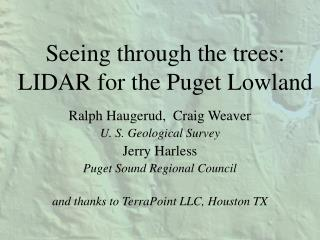 Seeing through the trees: LIDAR for the Puget Lowland