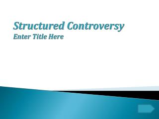 Structured Controversy Enter Title Here