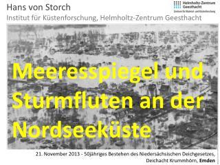 Hans von Storch Institut f�r K�stenforschung, Helmholtz-Zentrum Geesthacht