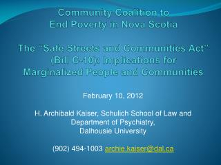 February 10, 2012 H. Archibald Kaiser, Schulich School of Law and Department of Psychiatry,