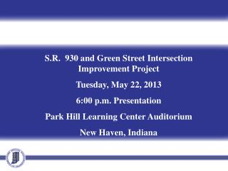 S.R.  930 and Green Street Intersection Improvement Project Tuesday, May 22, 2013
