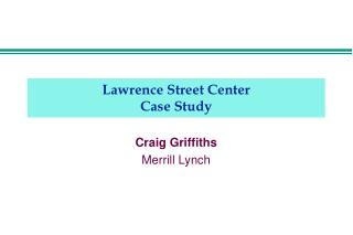 Lawrence Street Center Case Study