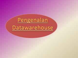 Pengenalan Datawarehouse