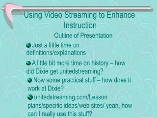 Using Video Streaming to Enhance                                    Instruction