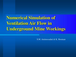 Numerical Simulation of Ventilation Air Flow in Underground Mine Workings