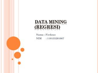 DATA MINING         ( Regresi)