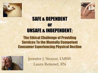 Jennifer J. Strayer, LMSW Laura Remmel, RN