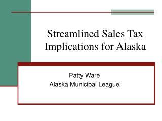 Streamlined Sales Tax  Implications for Alaska