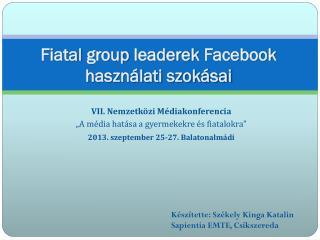 Fiatal  group leaderek Facebook  használati szokásai