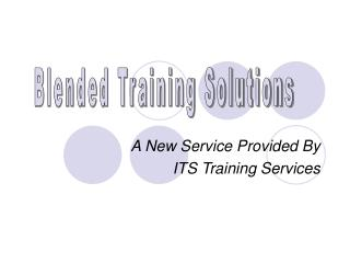 A New Service Provided By  ITS Training Services
