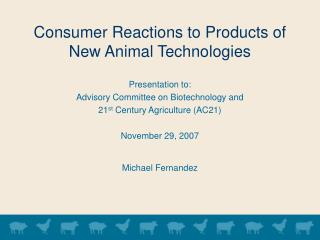 Consumer Reactions to Products of New Animal Technologies