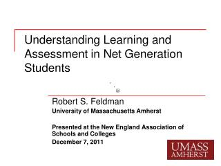 Understanding Learning and Assessment in Net Generation Students