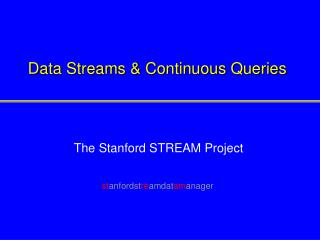 Data Streams & Continuous Queries