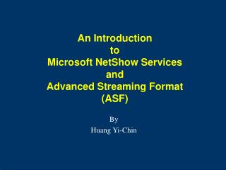 An Introduction  to Microsoft NetShow Services  and  Advanced Streaming Format (ASF)