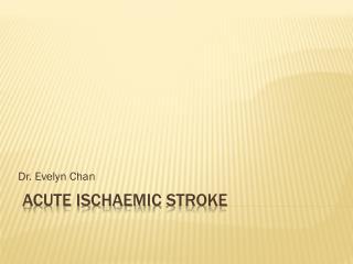 Acute  Ischaemic  Stroke