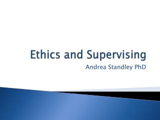 Ethics and Supervising