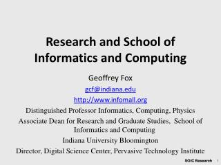 Research  and School of Informatics and Computing
