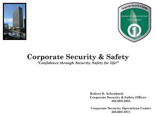 "Corporate Security & Safety ""Confidence through Security; Safety for life!"""