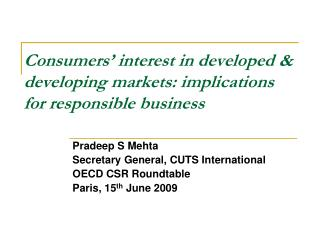 Consumers' interest in developed & developing markets: implications for responsible business