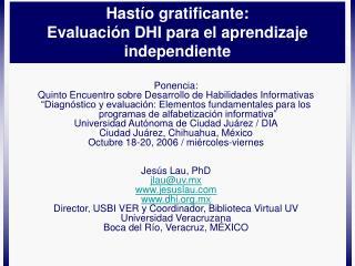 Hast�o gratificante: Evaluaci�n DHI para el aprendizaje independiente