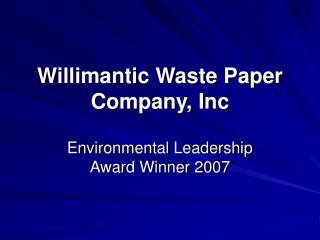 Willimantic Waste Paper Company, Inc
