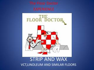 STRIP AND WAX VCT,LINOLEUM AND SIMILAR FLOORS