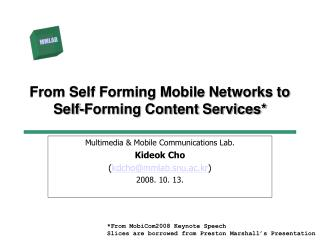 From Self Forming Mobile Networks to Self-Forming Content Services*