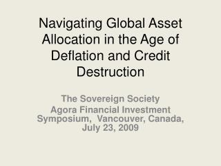 Navigating Global Asset Allocation in the Age of Deflation and Credit Destruction