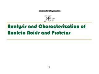 Analysis and Characterization of Nucleic Acids and Proteins