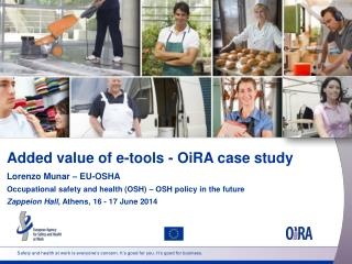 Added value  of e- tools  - OiRA case  study
