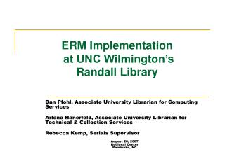 ERM Implementation  at UNC Wilmington s Randall Library