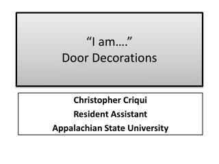 """""""I am….""""  Door Decorations"""