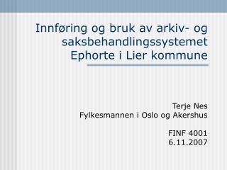 Innføring og bruk av arkiv- og saksbehandlingssystemet Ephorte i Lier kommune