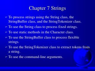 Chapter 7 Strings