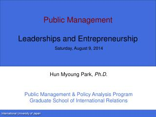 Public Management Leaderships and Entrepreneurship Saturday, August 9, 2014
