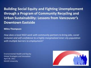 Environmental Health and Equity: Global Strategies and Innovation April 30, 2011 McGill University