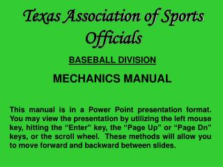 Texas Association of Sports Officials BASEBALL DIVISION MECHANICS MANUAL