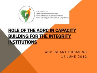 ROLE OF THE AORC IN CAPACITY BUILDING FOR THE INTEGRITY INSTITUTIONS