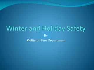 Winter and Holiday Safety